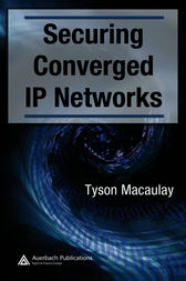 Securing Converged IP Networks by Tyson Macaulay