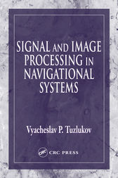 Signal and Image Processing in Navigational Systems by Vyacheslav Tuzlukov