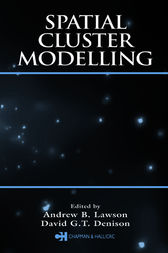 Spatial Cluster Modelling by Andrew B. Lawson