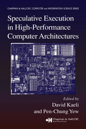 Speculative Execution in High Performance Computer Architectures by David Kaeli