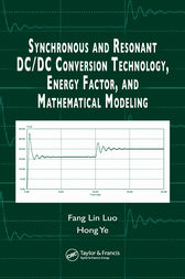 Synchronous and Resonant DC/DC Conversion Technology, Energy Factor, and Mathematical Modeling by Fang Lin Luo