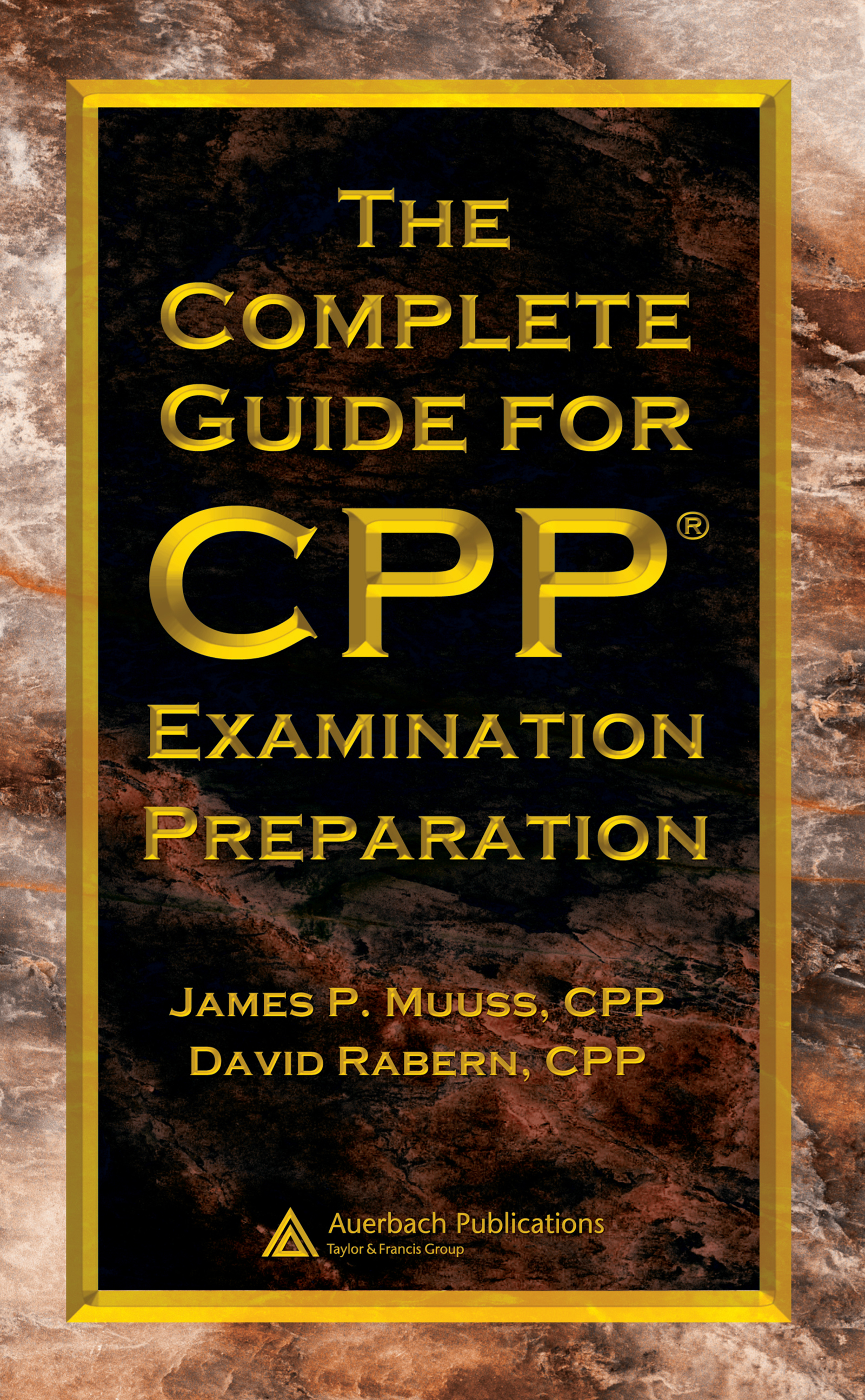 Download Ebook The Complete Guide for CPP Examination Preparation by Muuss, CPP, James P. Pdf