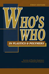 Who's Who in Plastics Polymers, First Edition by James P. Harrington