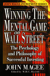 Winning the Mental Game on Wall Street by John Magee