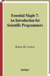 Essential Maple 7 by Robert M. Corless