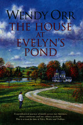 House at Evelyn's Pond by Wendy Orr