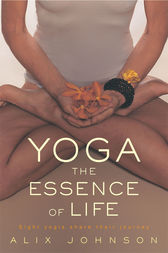 Yoga: The Essence of Life by Alix Johnson