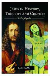 Jesus in History, Thought, and Culture by Leslie Houlden