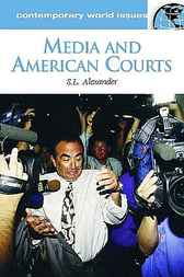 Media and American Courts by S L Alexander