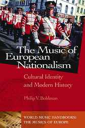The Music of European Nationalism by Philip V. Bohlman