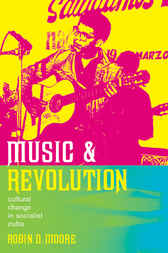 Music and Revolution by Robin D. Moore