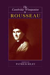 The Cambridge Companion to Rousseau by Patrick Riley