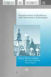 Transformation of Healthcare with Information Technologies by M. Duplaga; D. Ingram; K. Zielinski