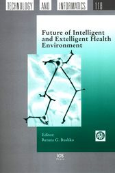 Future of Intelligent and Extelligent Health Environment by R.G. Bushko