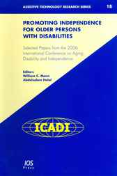 Promoting Independence for Older Persons with Disabilities by A. Helal