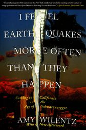 I Feel Earthquakes More Often Than They Happen by Amy Wilentz
