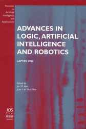 Advances in Logic, Artificial Intelligence and Robotics by J.M. Abe