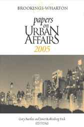 Brookings-Wharton Papers on Urban Affairs 2005 by Gary Burtless