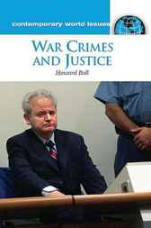 War Crimes and Justice by Howard Ball