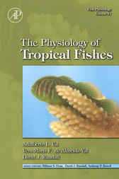 Fish Physiology: The Physiology of Tropical Fishes by Adalberto Luis Val