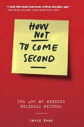 Download Ebook How Not to Come Second by David Kean Pdf