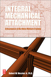 Integral Mechanical Attachment by Robert W. Messler
