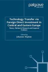 Technology Transfer via Foreign Direct Investment in Central and Eastern Europe by Johannes Stephan