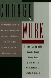 Change at Work by Peter Cappelli