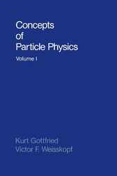 Concepts of Particle Physics by Kurt Gottfried