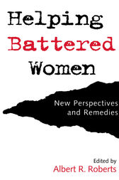 Helping Battered Women by Albert R. Roberts