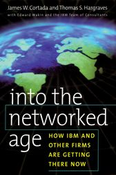 Into the Networked Age by James W. Cortada