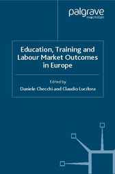 Education, Training and Labour Market Outcomes in Europe by Daniele Checchi