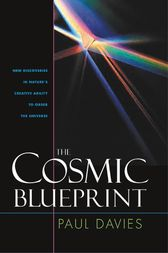 Cosmic Blueprint: New Discoveries In Natures Ability To Order Universe