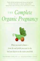The Complete Organic Pregnancy by Deirdre Dolan