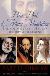 Peter, Paul and Mary Magdalene by Bart D Ehrman