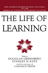 The Life of Learning by Douglas Greenberg