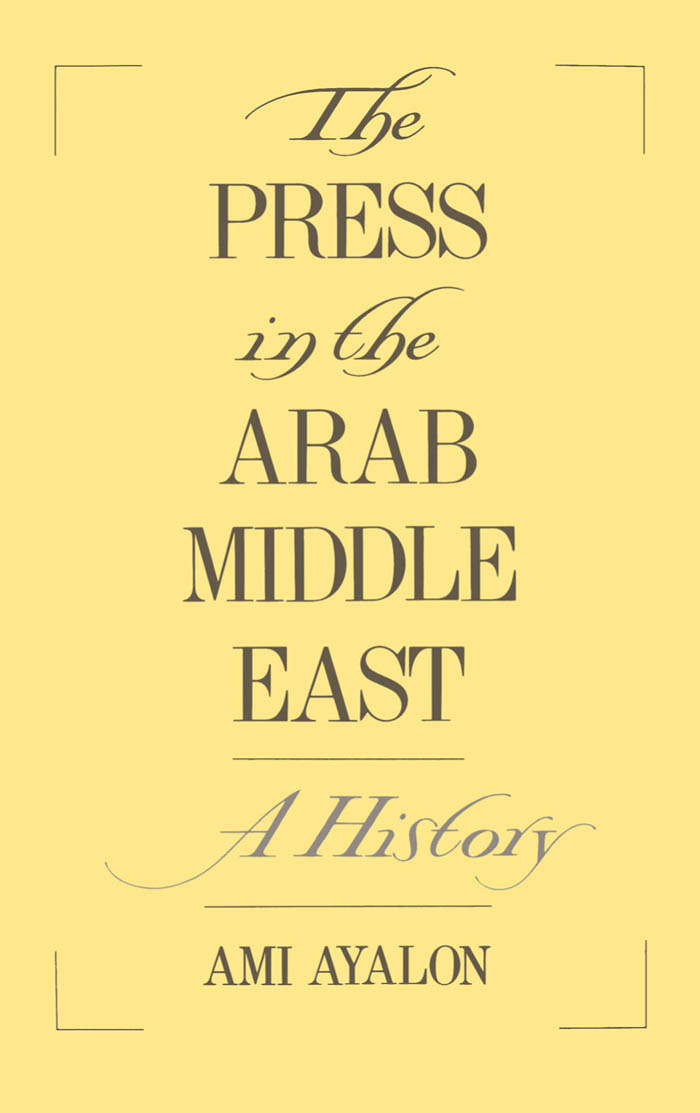 Download Ebook The Press in the Arab Middle East by Ami Ayalon Pdf