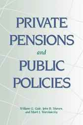 Private Pensions and Public Policies by William G. Gale