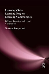 Learning Cities, Learning Regions, Learning Communities by Norman Longworth