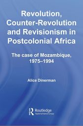 Revolution, Counter-Revolution and Revisionism in Postcolonial Africa by Alice Dinerman