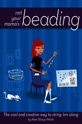 Not Your Mama'sTM Beading by Kate Shoup