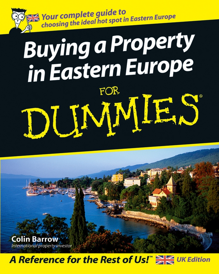 Download Ebook Buying a Property in Eastern Europe For Dummies. by Colin Barrow Pdf
