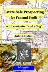 Estate Sale Prospecting for Fun and Profit with craigslist and eBay by John Landahl