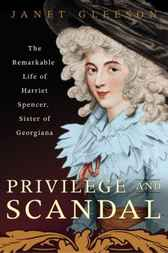 Privilege and Scandal by Janet Gleeson