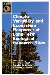 Climate Variability and Ecosystem Response at Long-Term Ecological Research Sites by David Greenland
