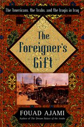 The Foreigner's Gift by Fouad Ajami