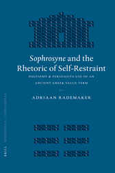 Sophrosyne and the Rhetoric of Self-Restraint by Adriaan Rademaker