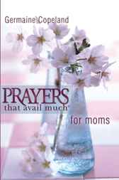 Prayers That Avail Much for Moms - Pocket by Germaine Copeland