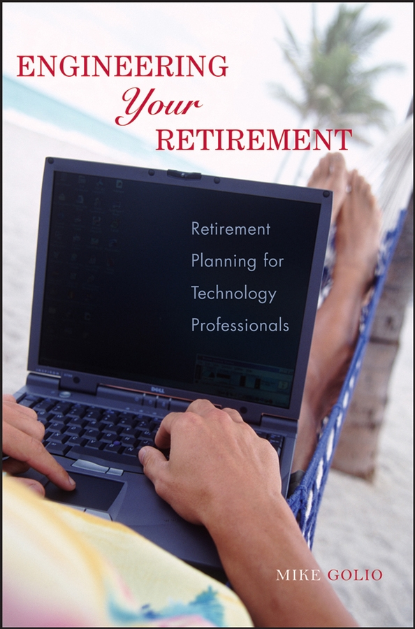 Download Ebook Engineering Your Retirement. by Mike Golio Pdf