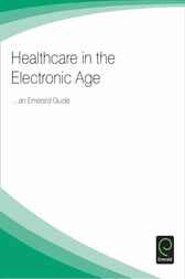 Healthcare in the Electronic Age by Emerald Group